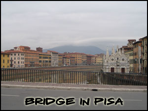 Bridge and Pisa